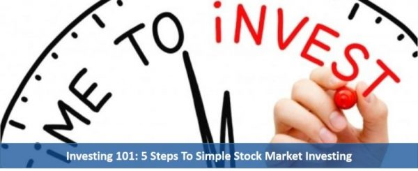 Investing 101: 5 Steps To Simple Stock Market Investments for investors