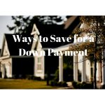 12 Ways to Save Money for a Down Payment on a House