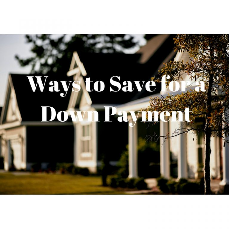 Ways to Save Money for a Down Payment on a Home