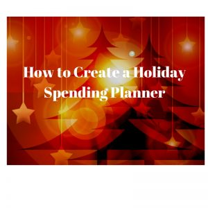 How to create a holiday spending planner