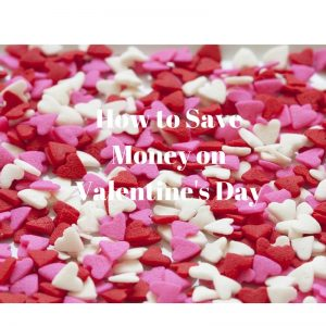 How to Save Money on Valentine's Day and DIY