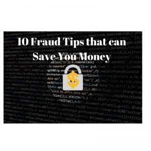 10 Fraud Tips that can Save You Money