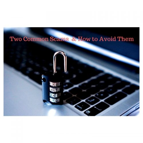 Two Common Scams & How to Avoid Them