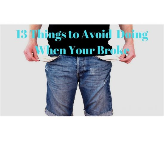 13 Things to Avoid Doing When Your Broke