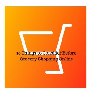 10 Considerations Before Grocery Shopping Online