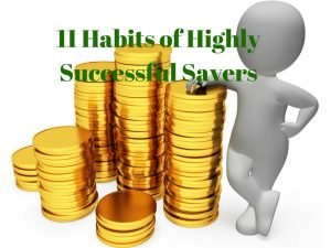 11 Habits of Highly Successful Savers